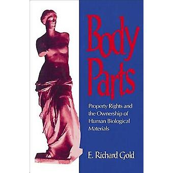 Body Parts Property Rights and the Ownership of Human Biological Materials by Gold & E. Richard