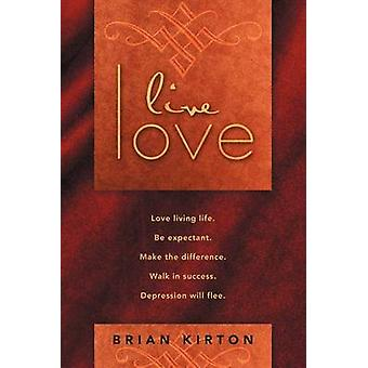 Live Love by Kirton & Brian