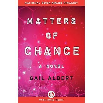Matters of Chance by Albert & Gail