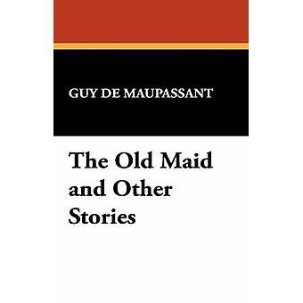 A solteirona e outras histórias por de Guy de Maupassant &