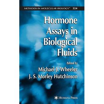 Hormone Assays in Biological Fluids by Wheeler & Michael J.