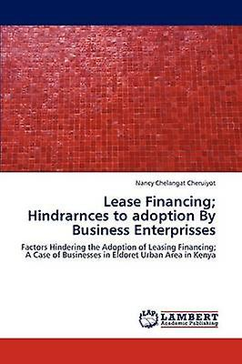 Lease Financing Hindrarnces to Adoption by Business Enterprisses by Cheruiyot Nancy Chelangat