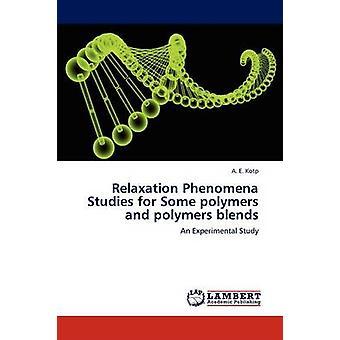 Afslapning fænomener undersøgelser for nogle polymerer og polymerer blandinger af Kotp & A. E.