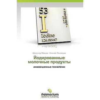 Yodirovannye Molochnye Produkty av Mamtsev Aleksandr