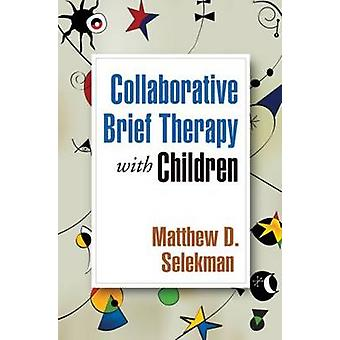 Collaborative Brief Therapy with Children by Matthew D. Selekman - 97