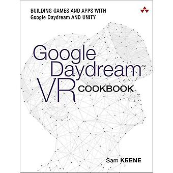 Google Daydream VR Cookbook - Building Games and Apps with Google Dayd