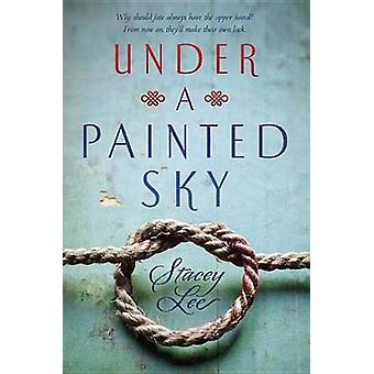 Under a Painted Sky by Stacey Lee - 9780147511843 Book