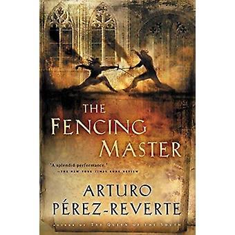 The Fencing Master by Perez-Reverte - Arturo/ Costa - Margaret Jull (