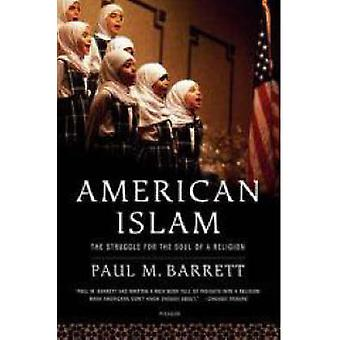American Islam - The Struggle for the Soul of a Religion by Paul Barre