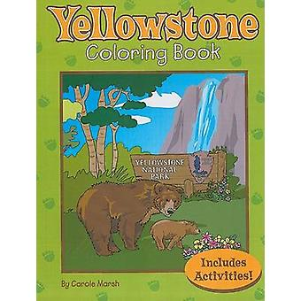 Yellowstone Coloring Book by Carole Marsh - 9780635073419 Book