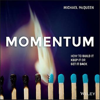Momentum - How to Build it - Keep it or Get it Back Epdf by Michael Mc