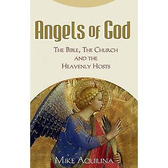 Angels of God - The Bible - the Church - and the Heavenly Hosts by Mik