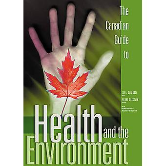 The Canadian Guide to Health and the Environment by Tee L. Guidotti -