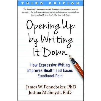 Opening Up by Writing it Down - How Expressive Writing Improves Health