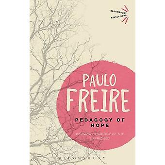 Pedagogy of Hope - Reliving Pedagogy of the Oppressed by Paulo Freire