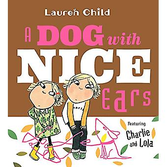 A Dog with Nice Ears - Featuring Charlie and Lola by Lauren Child - 97
