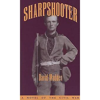 Sharpshooter - A Novel of the Civil War by David Madden - 978157233450