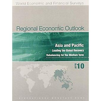 Regional Economic Outlook - Asia and Pacific - April 2010 by Internati