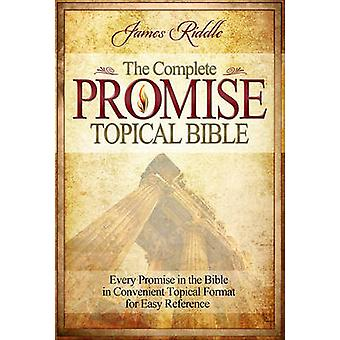 Complete Promise Topical Bible - Every Promise in the Bible in Conveni