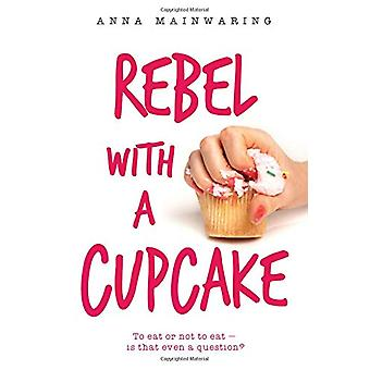 Rebel with a Cupcake by Anna Mainwaring - 9781771388269 Book