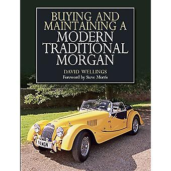 Buying and Maintaining a Modern Traditional Morgan by David Wellings