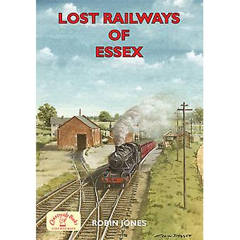 Lost Railways of Essex by Robin Jones - 9781846741111 Book
