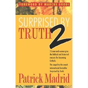 Surprised by Truth - 15 Men and Women Give the Biblical and Historical