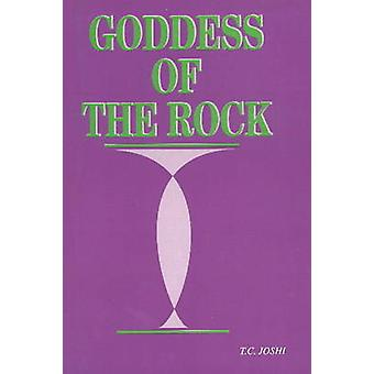 Goddess of the Rock by T. C. Joshi - 9788177080438 Book