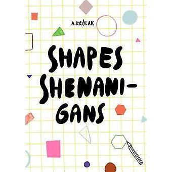 Shapes - Shenanigans by Agata Krolak - 9788854412231 Book