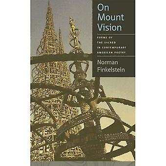 On Mount Vision: Forms of the Sacred in Contemporary American Poetry