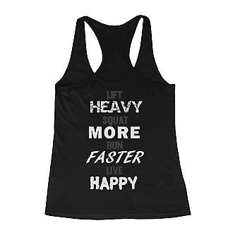 Lift Heavy Squat More Run Faster Live Happy Back Print Women's Workout Tank Top