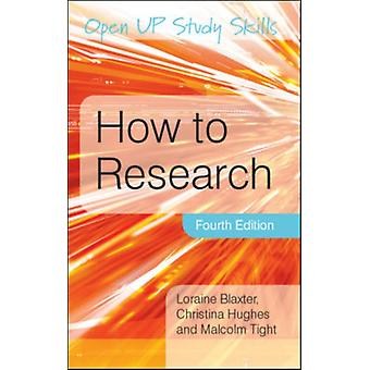 How to Research (Open Up Study Skills) (Paperback) by Blaxter Loraine Hughes Christina Tight Malcolm