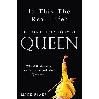 Is This the Real Life?: The Untold Story of Queen (Paperback) by Blake Mark