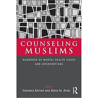 Counseling Muslims: Handbook of Mental Health Issues and Interventions (Hardcover) by Ahmed Sameera Amer Mona M.