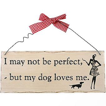 Something Different I May Not Be Perfect Hanging Sign