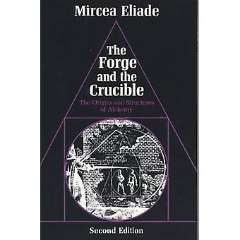 The Forge and the Crucible - Origins and Structures of Alchemy (New ed