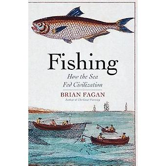 Fishing - How the Sea Fed Civilization by Fishing - How the Sea Fed Civ