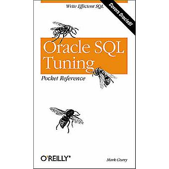 Oracle SQL Tuning Pocket Reference by Mark Gurry - 9780596002688 Book