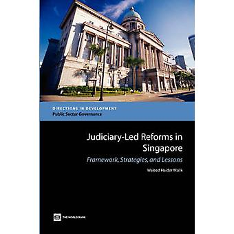 Judiciary-led Reforms in Singapore - Framework - Strategies and Lesson
