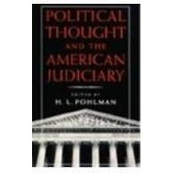 Political Thought and the American Judiciary by H. L. Pohlman - 97808