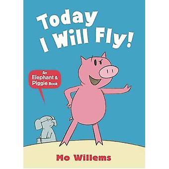 今日飛ぶ!Mo ウィレムス - 9781406338485 本で