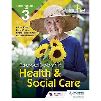 Cache Technical Level 3 Extended Diploma in Health and Social Care by