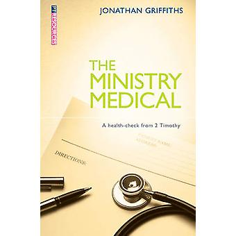 The Ministry Medical - A Health-check from 2 Timothy by Jonathan Griff