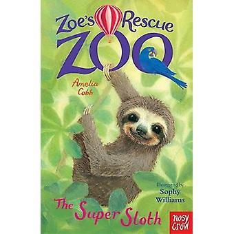 Zoe's Rescue Zoo - The Super Sloth by Zoe's Rescue Zoo - The Super Slot