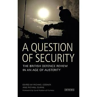 A Question of Security - The British Defence Review in an Age of Auste
