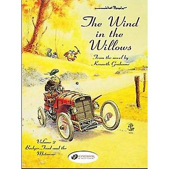 The Wind in the Willows - Badger - Toad and the Motorcar - v. 2 by Kenn