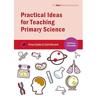 Practical Ideas for Teaching Primary Science by Vivian Cooke - Colin