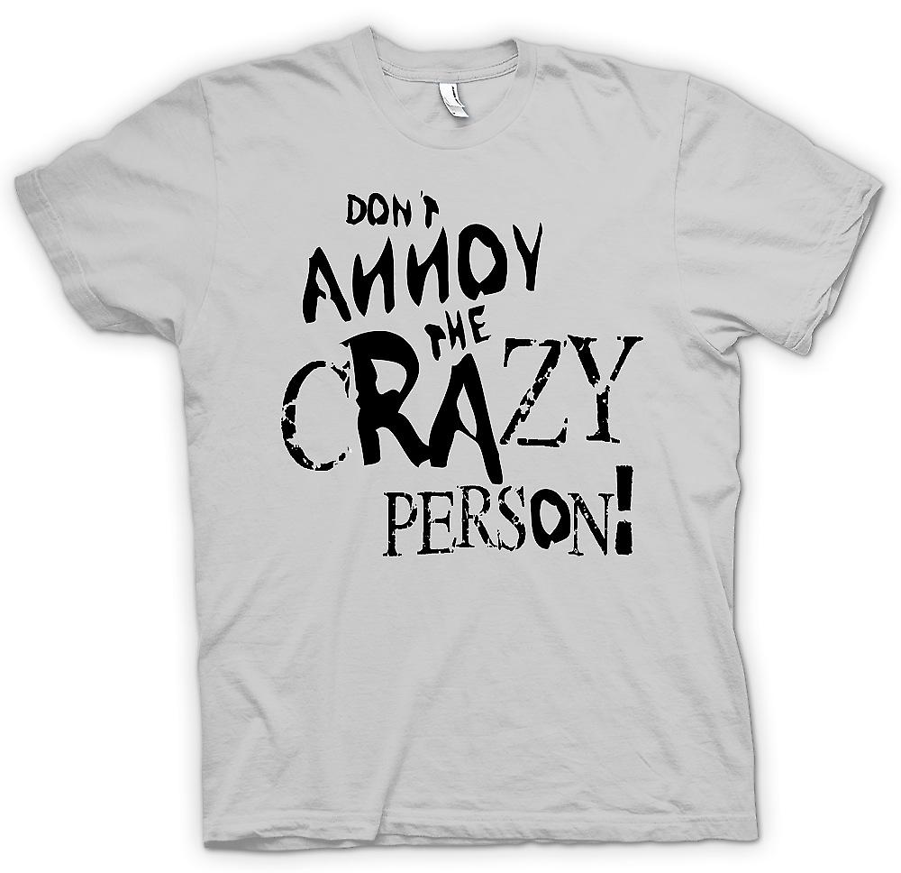 Herr T-shirt - Don t irritera Crazy Person - galna roliga