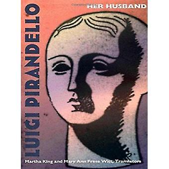 Hendes mand af Luigi Pirandello - Martha King - Mary Ann Frese Witt-