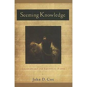 Synes kunskap - Shakespeare och skeptisk tro av John D. Cox - 9